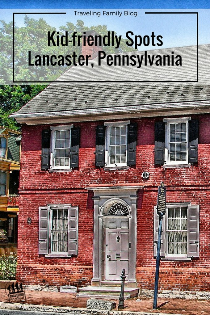 Five Family-Friendly Activities in Lancaster, Pennsylvania