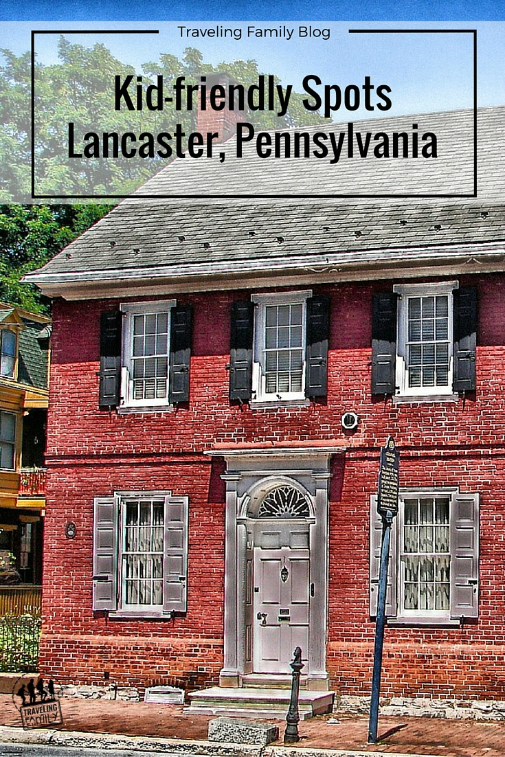 Kid-friendly SpotsLancaster, Pennsylvania