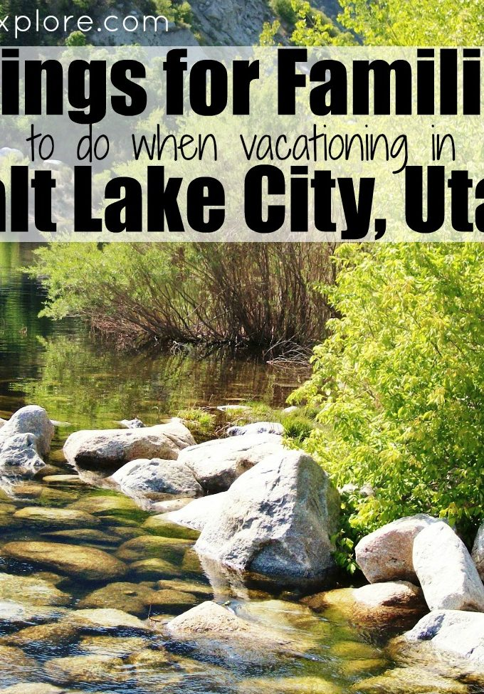 Things for Families to do when Visiting Salt Lake City, Utah