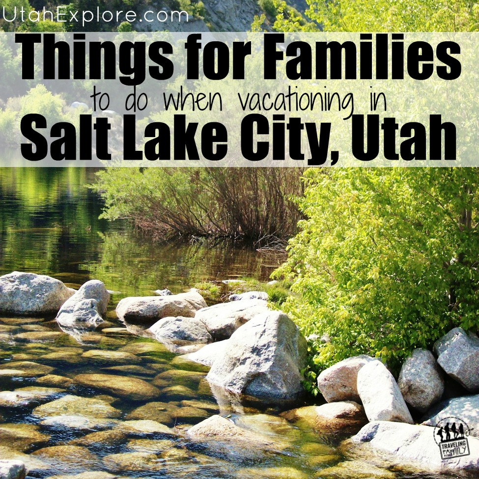 families to do in salt lake city