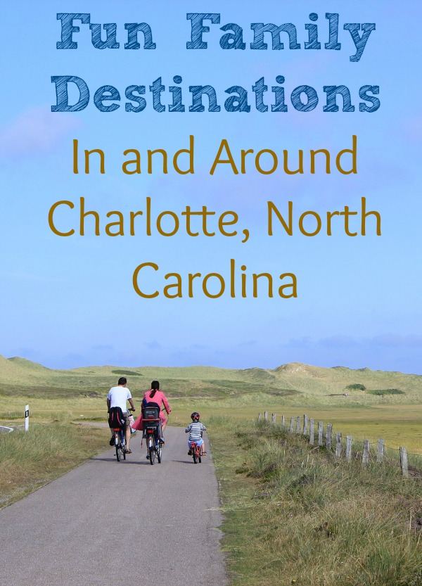 Fun Family Destinations In and Around Charlotte, North Carolina