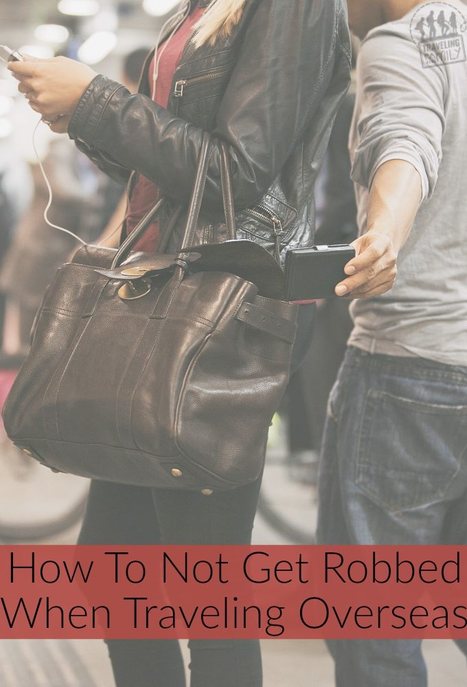 6 Ways to Not Get Robbed Overseas