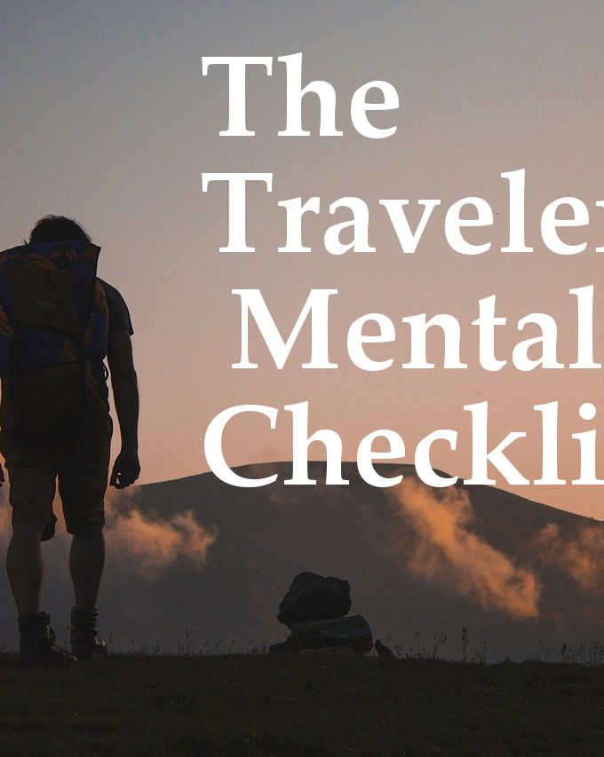 The Traveler's Mental Checklist